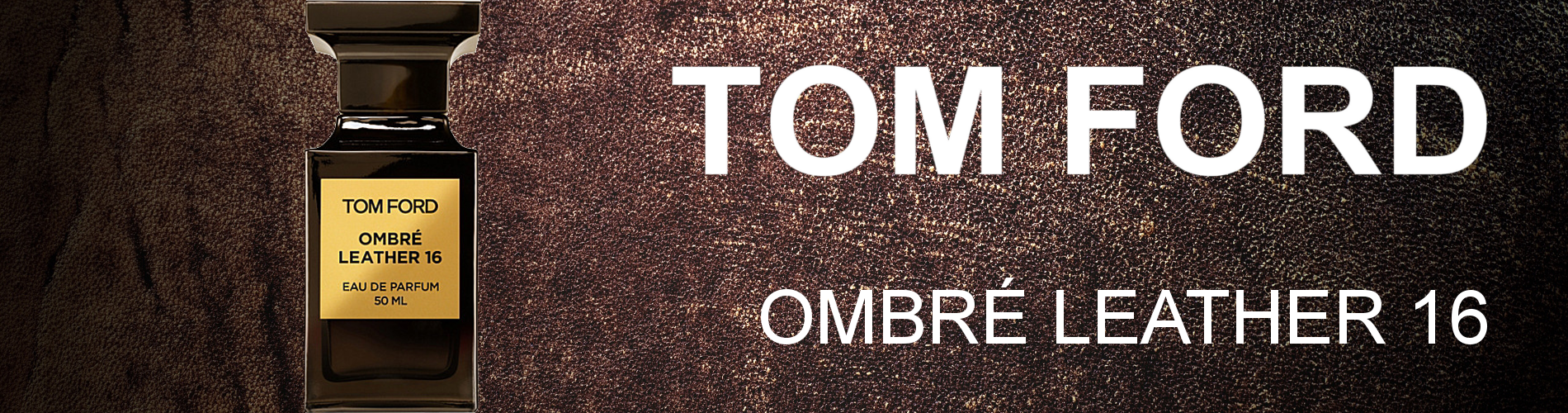 New Release Tom Ford Ombré Leather 16